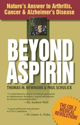 Beyond Aspirin: Nature's Answer to Arthritis, Cancer & Alzheimer's Disease - Last, First