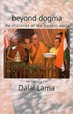 Beyond Dogma: The Challenge of the Modern World - Dalai Lama XIV