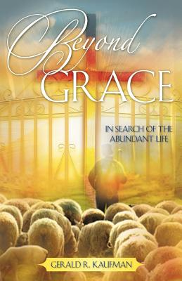 Beyond Grace - Kaufman, Gerald R