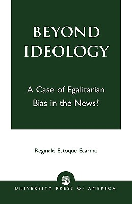 Beyond Ideology: A Case of Egalitarian Bias in the News? - Ecarma, Reginald Estoque