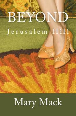 Beyond Jerusalem Hill - Mack, Mary
