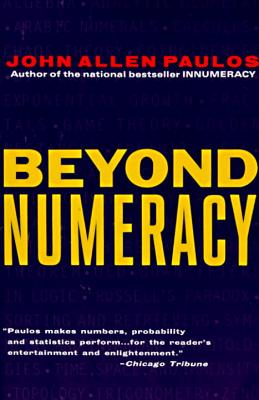 Beyond Numeracy - Paulos, John Allen, Professor