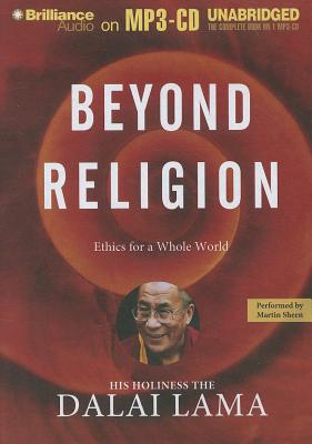 Beyond Religion: Ethics for a Whole World - Dalai Lama, and Sheen, Martin (Performed by)