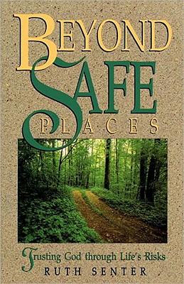 Beyond Safe Places - Senter, Ruth