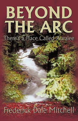 Beyond the ARC: There's a Place Called Auralee - Fred Mitchell, Mitchell