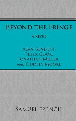 Beyond the Fringe - Bennett, Alan