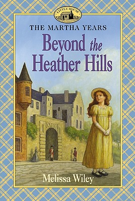Beyond the Heather Hills - Wiley, Melissa