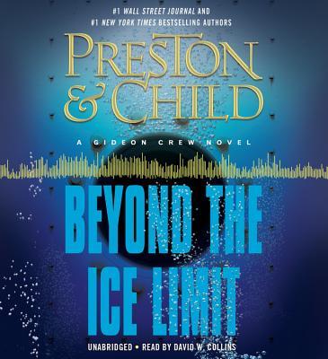 Beyond the Ice Limit: A Gideon Crew Novel - Preston, Douglas J, and Child, Lincoln