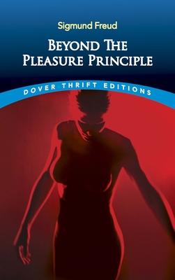 Beyond the Pleasure Principle - Freud, Sigmund