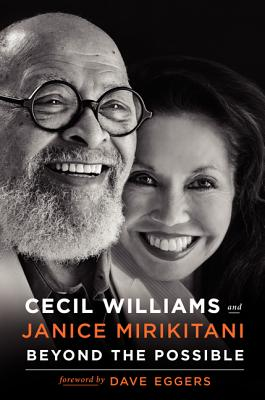 Beyond the Possible: 50 Years of Creating Radical Change in a Community Called Glide - Williams, Cecil, and Mirikitani, Janice, and Eggers, Dave (Foreword by)
