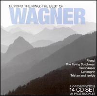 Beyond the Ring: The Best of Wagner - Alois Pernerstorfer (vocals); Anne Lund Christiansen (vocals); Astrid Varnay (vocals); Birgit Nilsson (vocals);...