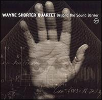 Beyond the Sound Barrier - Wayne Shorter