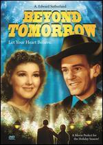 Beyond Tomorrow - Edward Sutherland