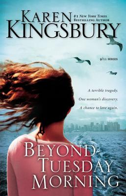 Beyond Tuesday Morning: Sequel to the Bestselling One Tuesday Morning - Kingsbury, Karen