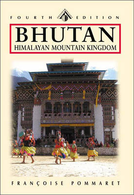 Bhutan: Himalayan Mountain Kingdom, Fourth Edition (Odyssey Illustrated Guide) - Pommaret, Francoise