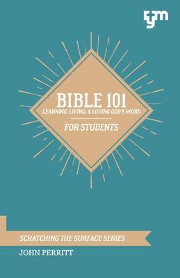 Bible 101: Learning, Living, & Loving God's Word - Perritt, John