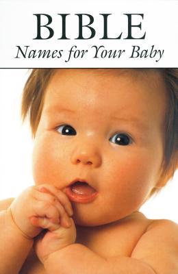 Bible Names for Your Baby - Gardner, Joy, and Gardner, Paul