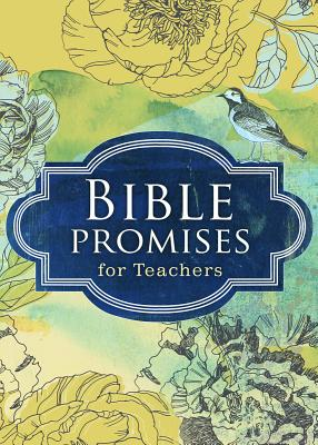 Bible Promises for Teachers - Moore, Karen