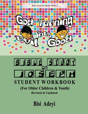 Bible Study on Joseph Student Workbook: (For Older Children & Youth) - Adeyi, Bisi