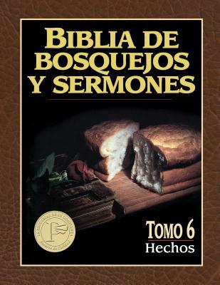 Biblia de Bosquejos y Sermones: Hechos - Anonimo