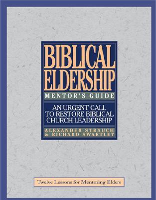 Biblical Eldership Mentor's Guide: Mentor's Guide - Strauch, Alexander