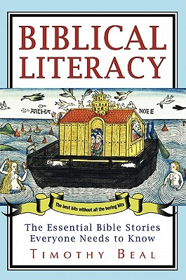 Biblical Literacy: The Essential Bible Stories Everyone Needs to Know - Beal, Timothy