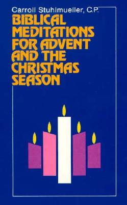 Biblical Meditations for Advent and the Christmas Season - Stuhlmueller, Carroll, Reverend, C.P.