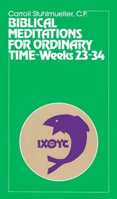 Biblical Meditations for Ordinary Time: Weeks 23-34 - Stuhlmueller, Carroll