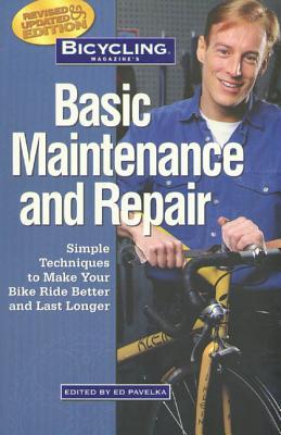 Bicycling Magazine's Basic Maintenance a - Pavelka, Ed, and Hewitt, Ben (Editor)