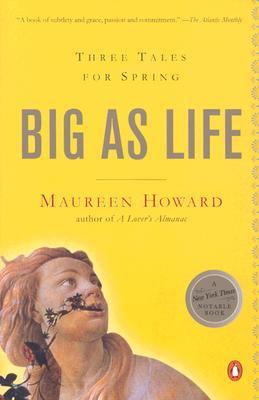 Big as Life: Three Tales for Spring - Howard, Maureen
