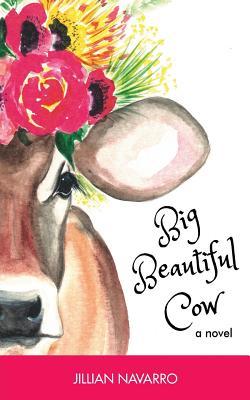 Big Beautiful Cow - Navarro, Jillian