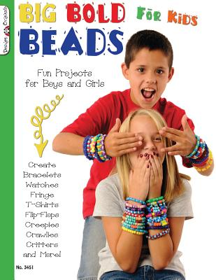 Big Bold Beads for Kids: Fun Projects for Boys and Girls - McNeill, Suzanne