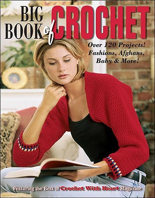 Big Book of Crochet (Leisure Arts #3850) - Leisure Arts (Compiled by)