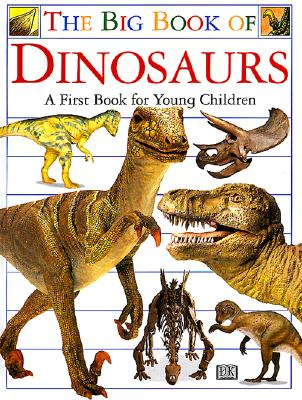 Big Book of Dinosaurs - Wilkes, Angela, and DK Publishing
