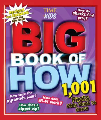 Big Book of How Revised and Updated: 1,001 Facts Kids Want to Know (a Time for Kids Book) - The Editors of Time for Kids