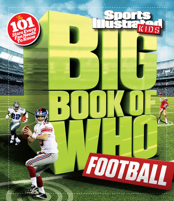Big Book of Who: Football - Sports Illustrated Kids (Creator)
