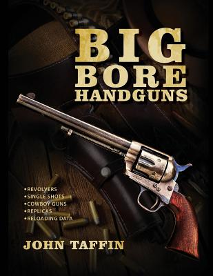 Big Bore Handguns - Taffin, John