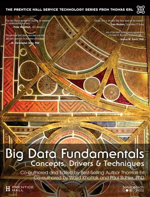 Big Data Fundamentals: Concepts, Drivers & Techniques - Erl, Thomas, and Khattak, Wajid, and Buhler, Paul