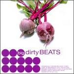 Big Dirty Beats
