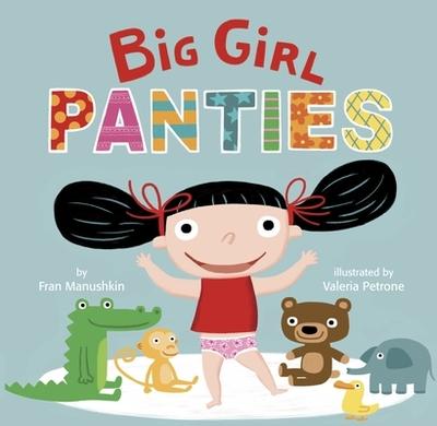 Big Girl Panties - Manushkin, Fran