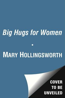 Big Hugs for Women - Hollingsworth, Mary, Professor, and Boultinghouse, Philis