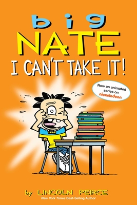 Big Nate: I Can't Take It! - Peirce, Lincoln