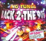Big Tunes: Back 2 the 90s