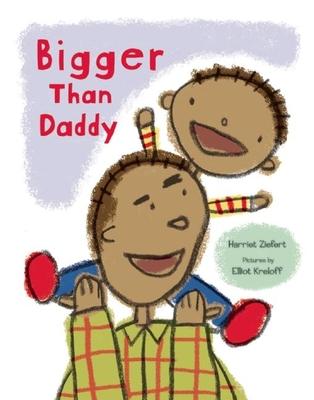 Bigger Than Daddy - Ziefert, Harriet