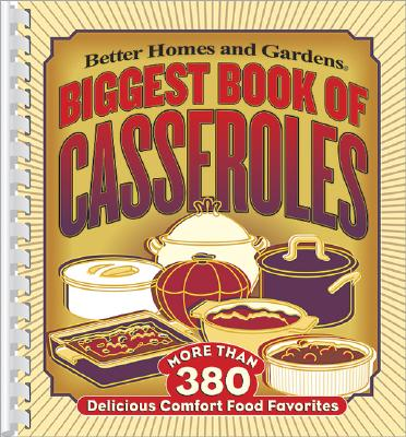 Biggest Book of Casseroles - Better Homes and Gardens (Creator)