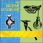 Bigtime Syndrome