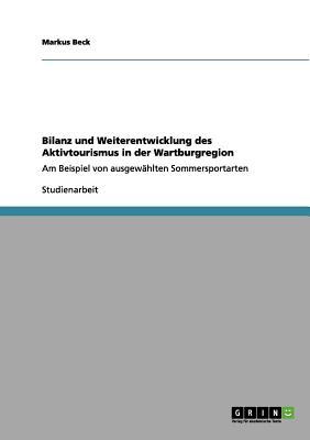 Bilanz Und Weiterentwicklung Des Aktivtourismus in Der Wartburgregion - Beck, Markus
