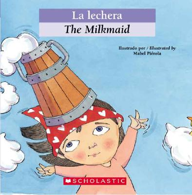Bilingual Tales: La Lechera / The Milkmaid - Pi?rola, Mabel (Illustrator), and Orihuela, Luz