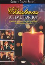 Bill and Gloria Gaither and Their Homecoming Friends: Christmas - A Time for Joy