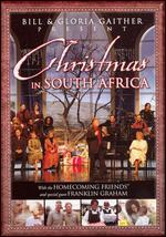 Bill and Gloria Gaither and Their Homecoming Friends: Christmas in South Africa